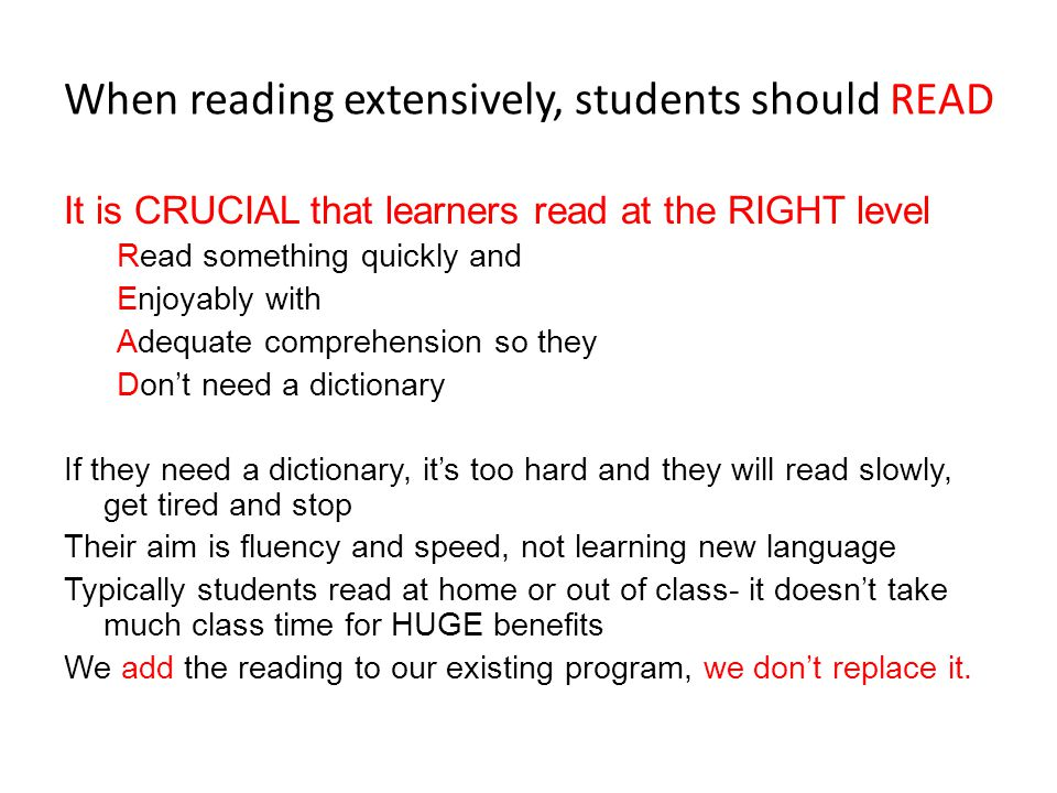 When reading extensively, students should READ