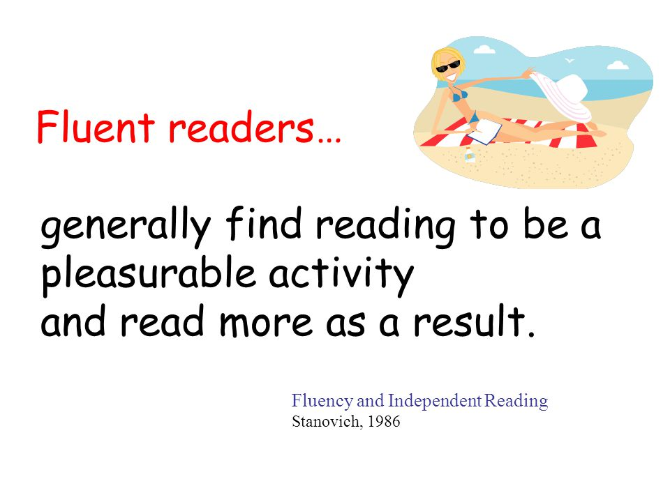 generally find reading to be a pleasurable activity