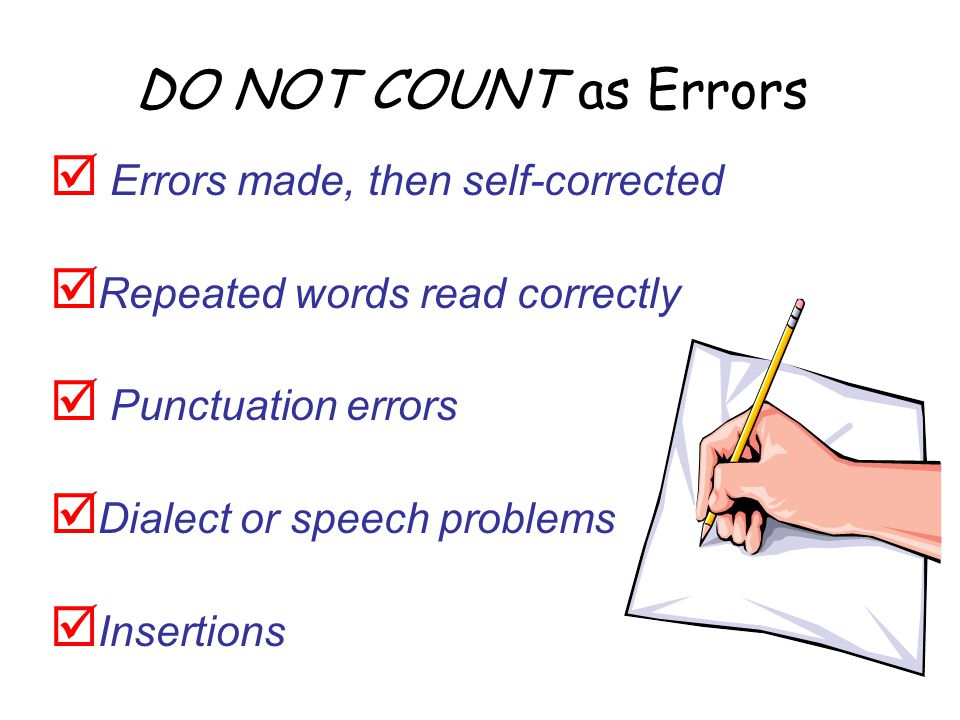 DO NOT COUNT as Errors Errors made, then self-corrected