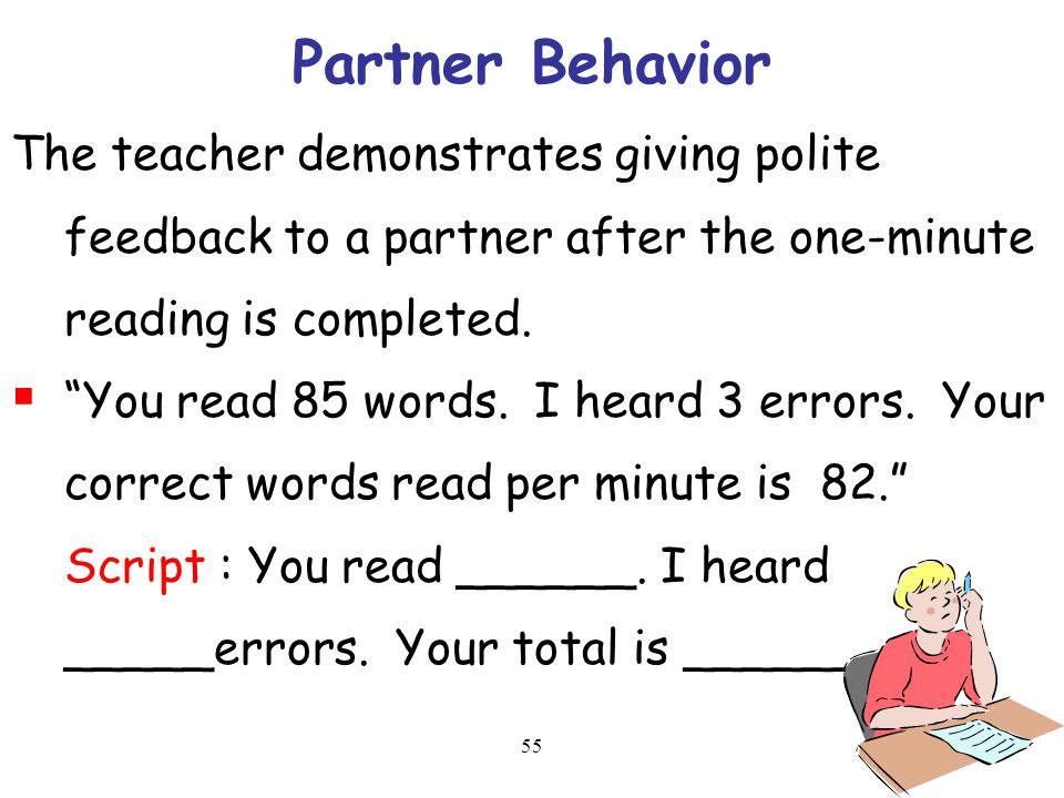 Partner Behavior The teacher demonstrates giving polite feedback to a partner after the one-minute reading is completed.