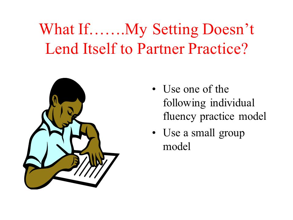 What If…….My Setting Doesn't Lend Itself to Partner Practice
