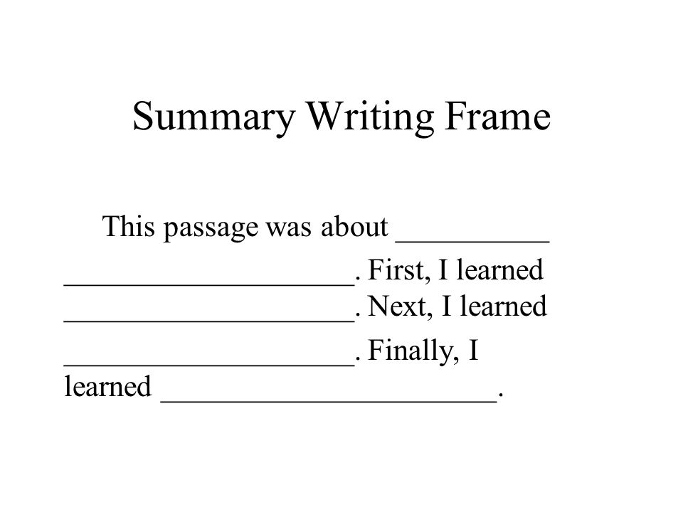 Summary Writing Frame This passage was about __________