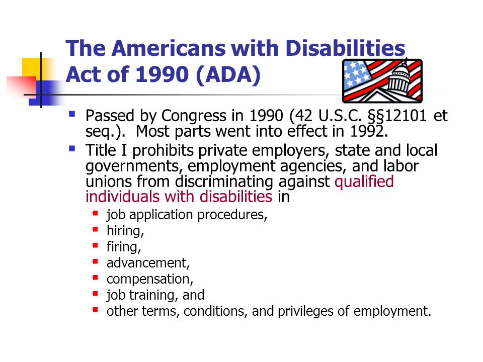 The Americans with Disabilities Act of 1990 (ADA)