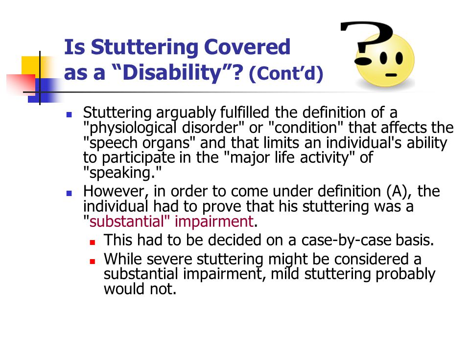 Is Stuttering Covered as a Disability (Cont'd)
