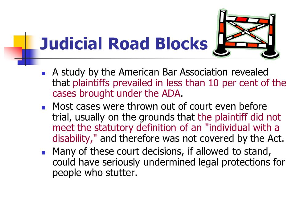 Judicial Road Blocks