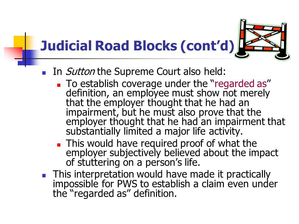 Judicial Road Blocks (cont'd)
