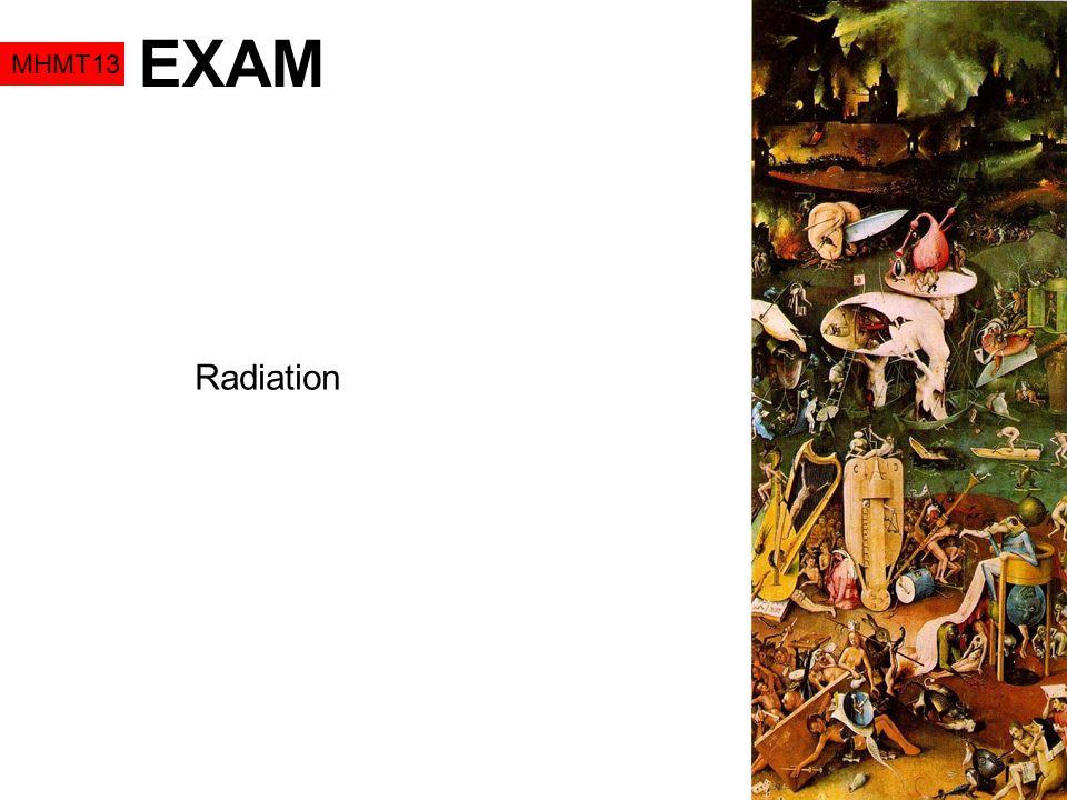 EXAM MHMT13 Radiation