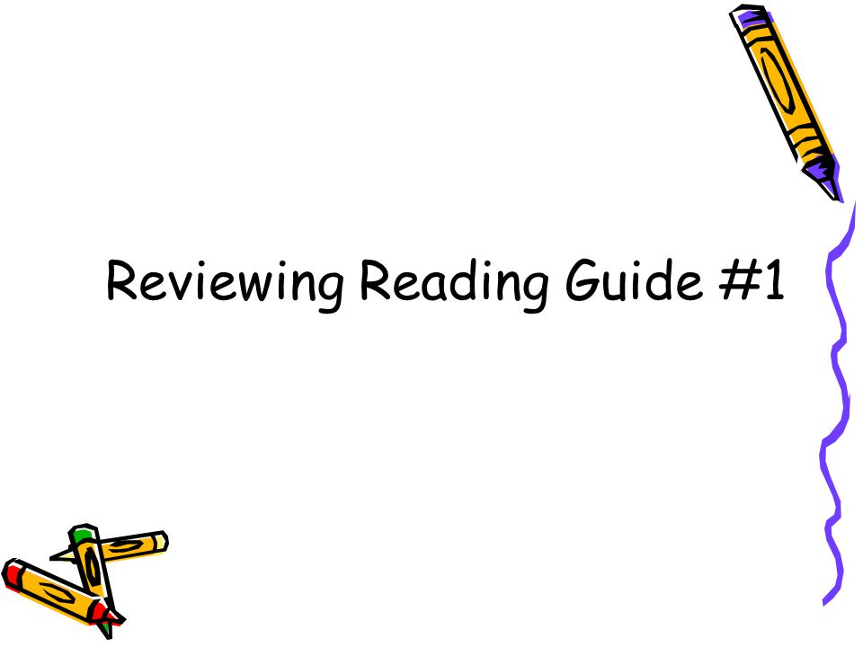 Reviewing Reading Guide #1