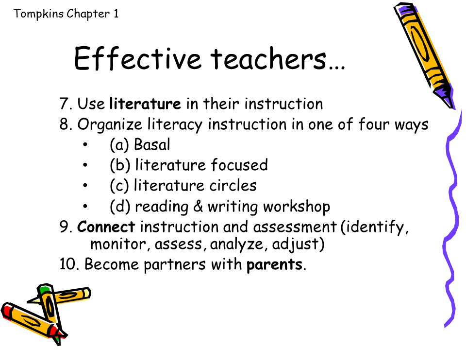 Effective teachers… 7. Use literature in their instruction