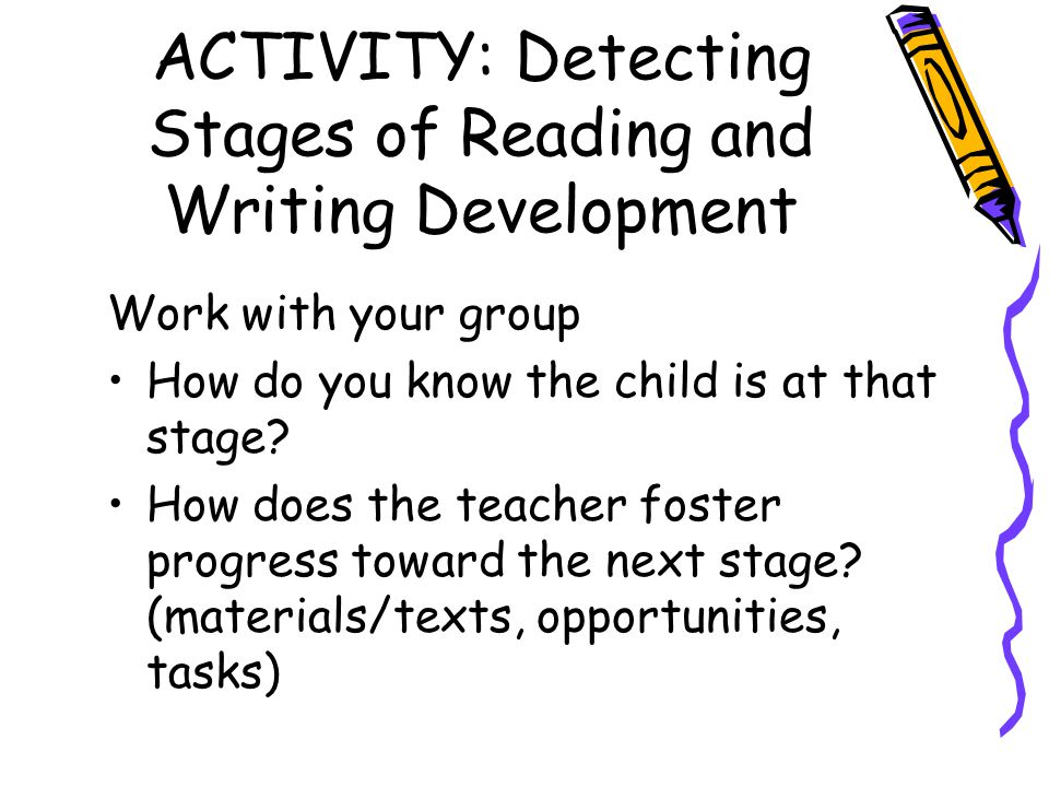 ACTIVITY: Detecting Stages of Reading and Writing Development