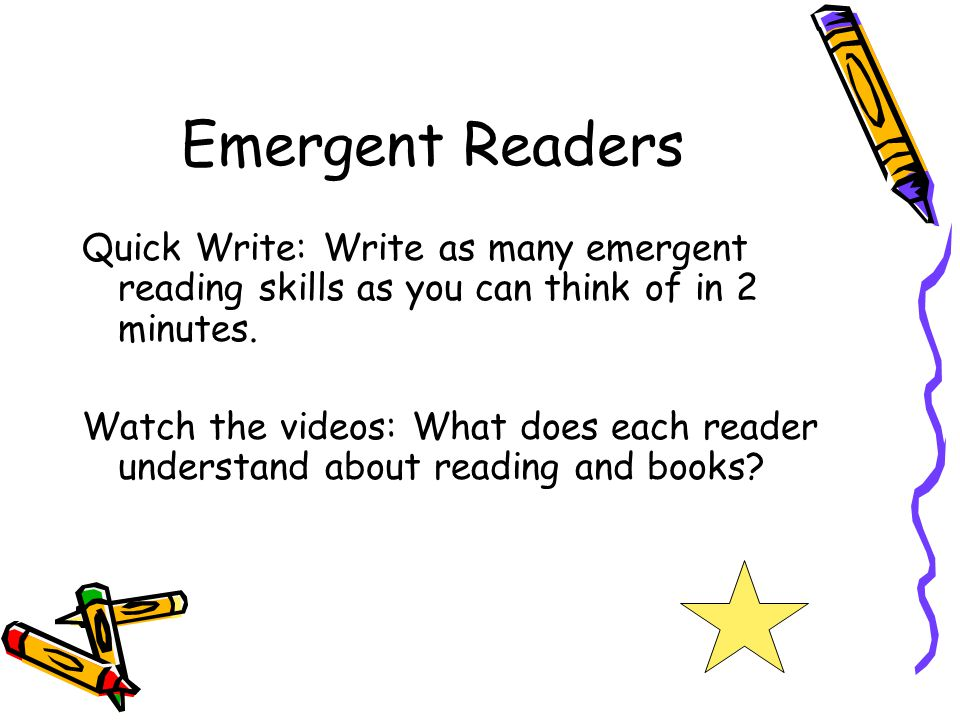 Emergent Readers Quick Write: Write as many emergent reading skills as you can think of in 2 minutes.