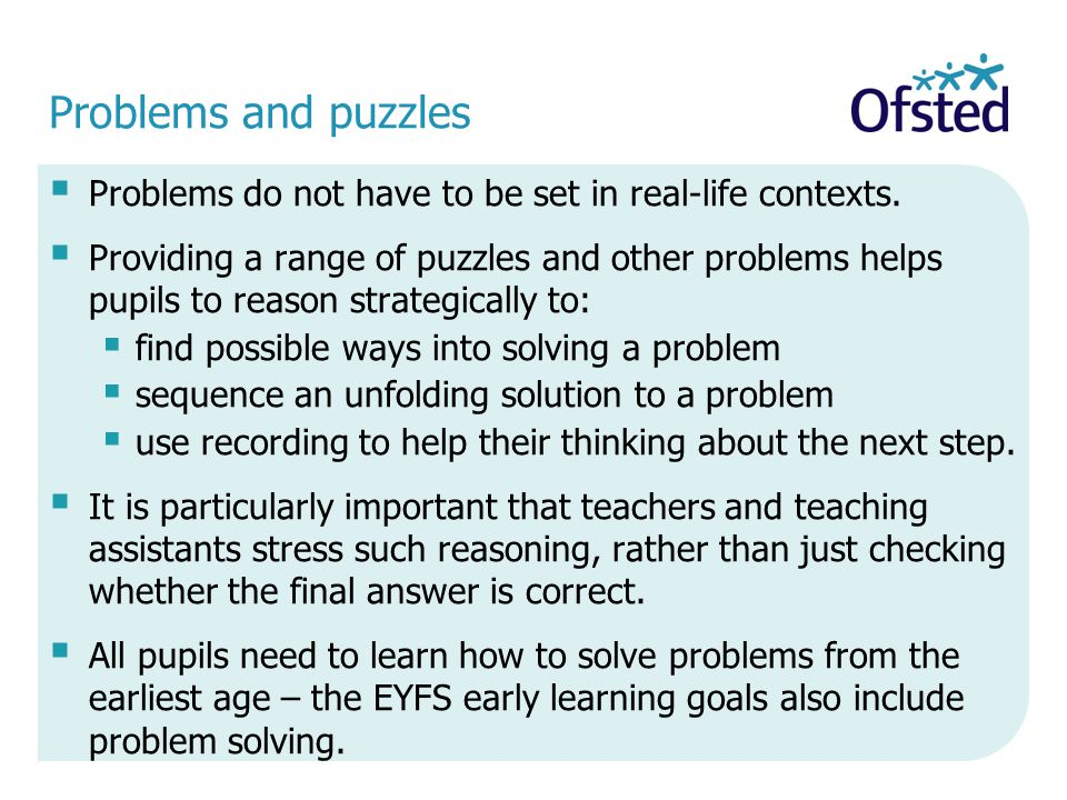 Problems and puzzles Problems do not have to be set in real-life contexts.