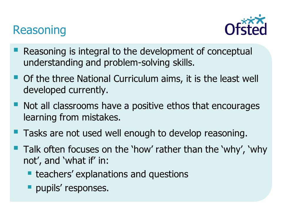 Reasoning Reasoning is integral to the development of conceptual understanding and problem-solving skills.