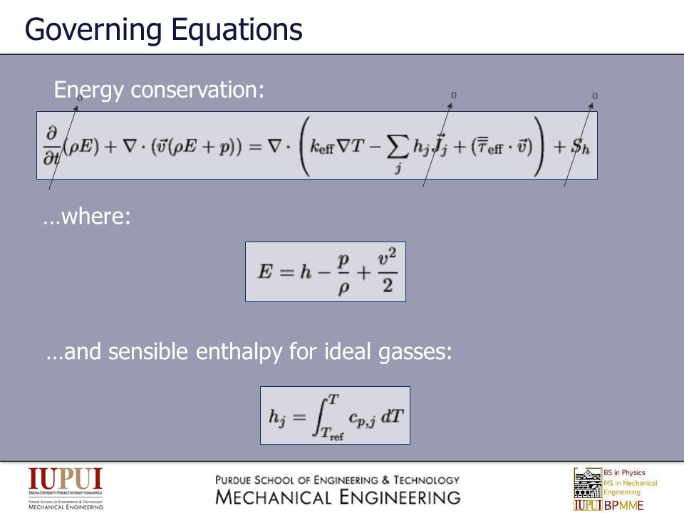 Governing Equations Energy conservation: …where: