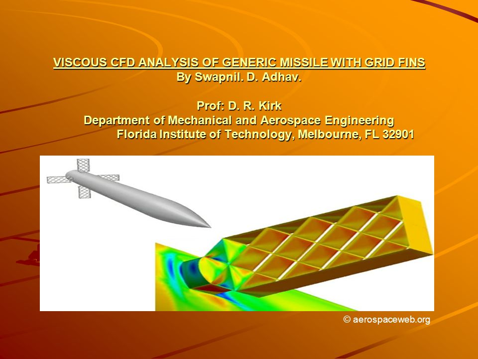 VISCOUS CFD ANALYSIS OF GENERIC MISSILE WITH GRID FINS By Swapnil. D