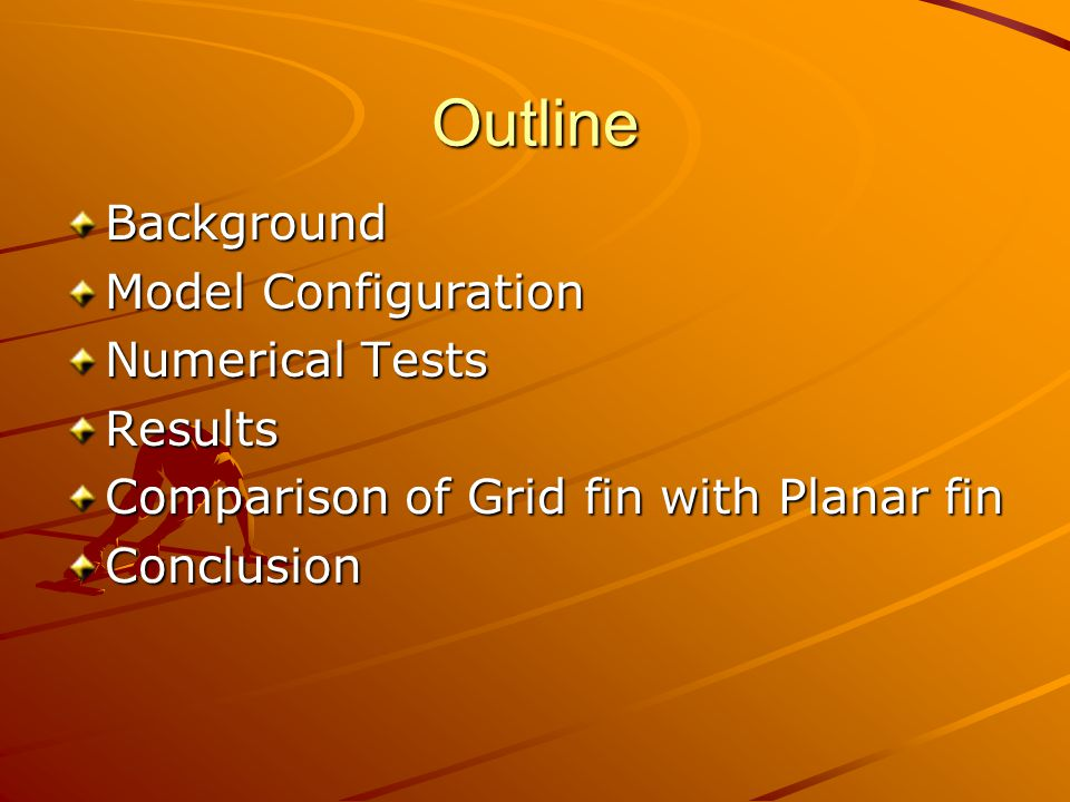 Outline Background Model Configuration Numerical Tests Results