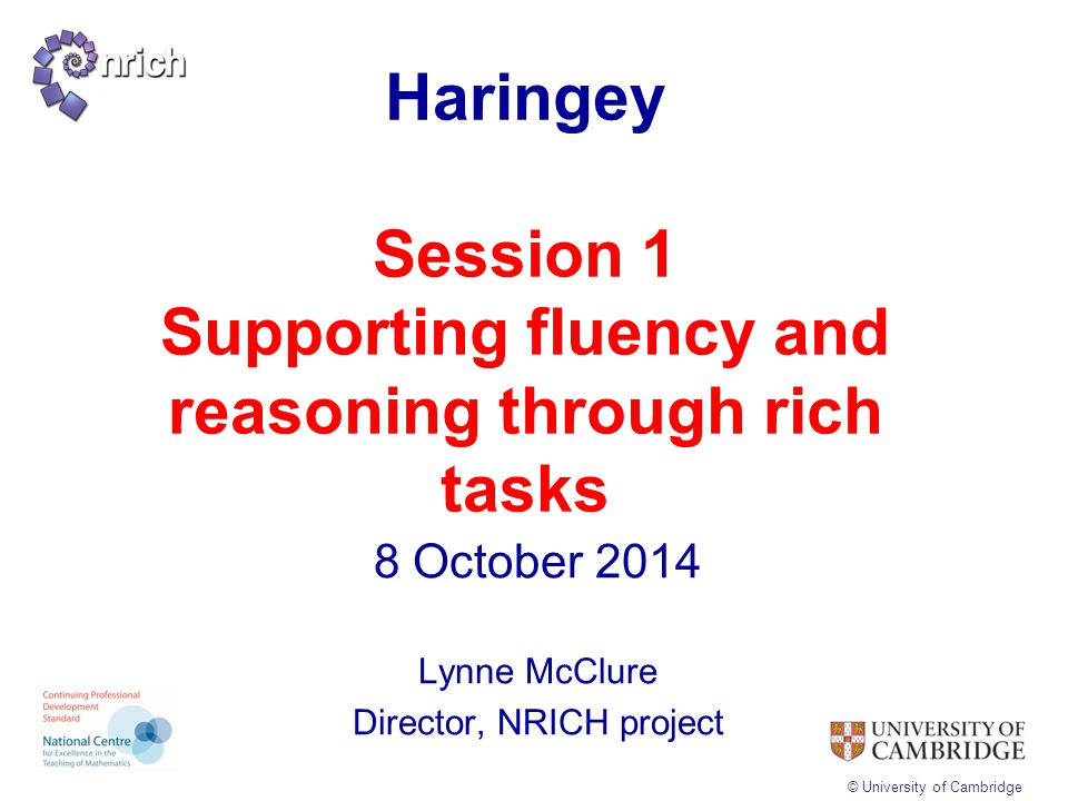 Haringey Session 1 Supporting fluency and reasoning through rich tasks