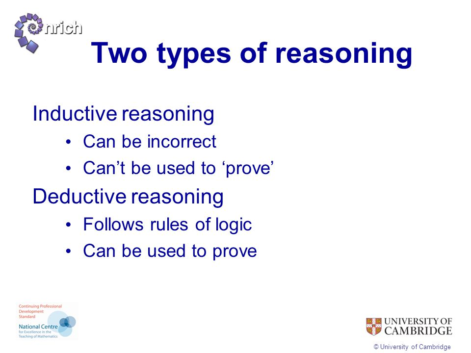 Two types of reasoning Inductive reasoning Deductive reasoning