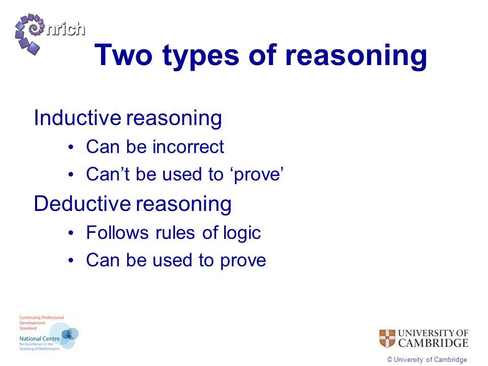 Two types of reasoning Inductive reasoning Deductive reasoning