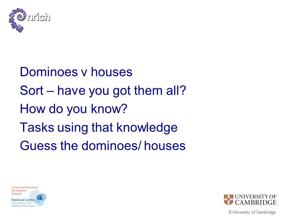 Dominoes v houses Sort – have you got them all. How do you know