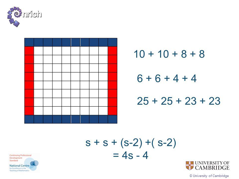 10 + 10 + 8 + 8 6 + 6 + 4 + 4 25 + 25 + 23 + 23 s + s + (s-2) +( s-2) = 4s - 4