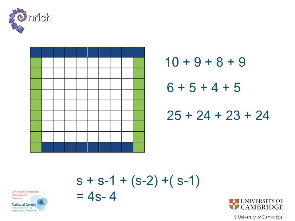 10 + 9 + 8 + 9 6 + 5 + 4 + 5 25 + 24 + 23 + 24 s + s-1 + (s-2) +( s-1) = 4s- 4