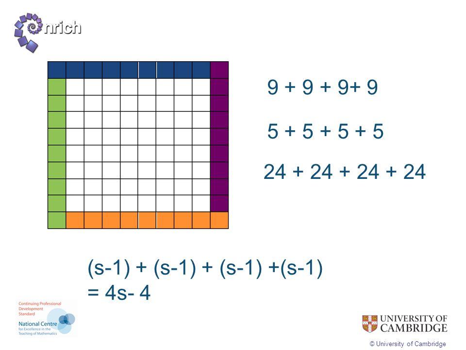 9 + 9 + 9+ 9 5 + 5 + 5 + 5 24 + 24 + 24 + 24 (s-1) + (s-1) + (s-1) +(s-1) = 4s- 4