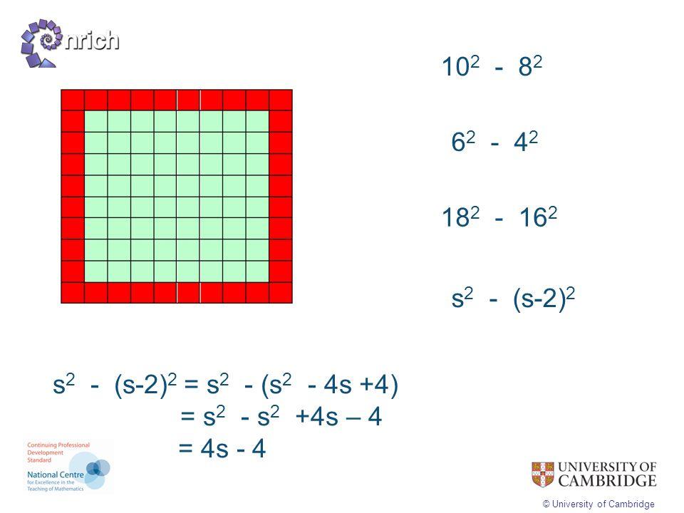 102 - 82 62 - 42. 182 - 162. s2 - (s-2)2. s2 - (s-2)2 = s2 - (s2 - 4s +4) = s2 - s2 +4s – 4.