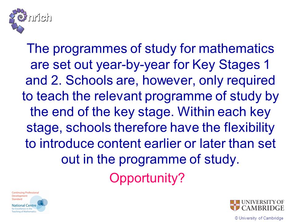 The programmes of study for mathematics are set out year-by-year for Key Stages 1 and 2.