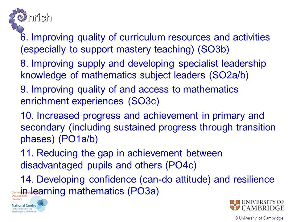 6. Improving quality of curriculum resources and activities (especially to support mastery teaching) (SO3b)