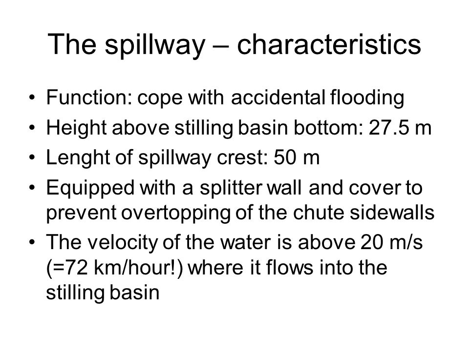 The spillway – characteristics