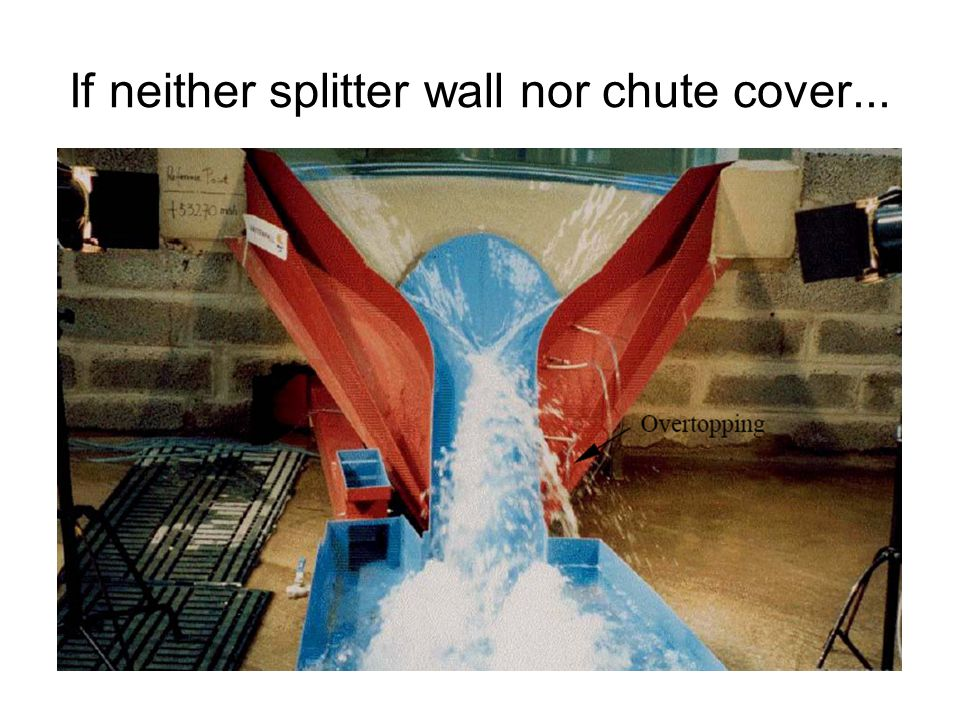 If neither splitter wall nor chute cover...