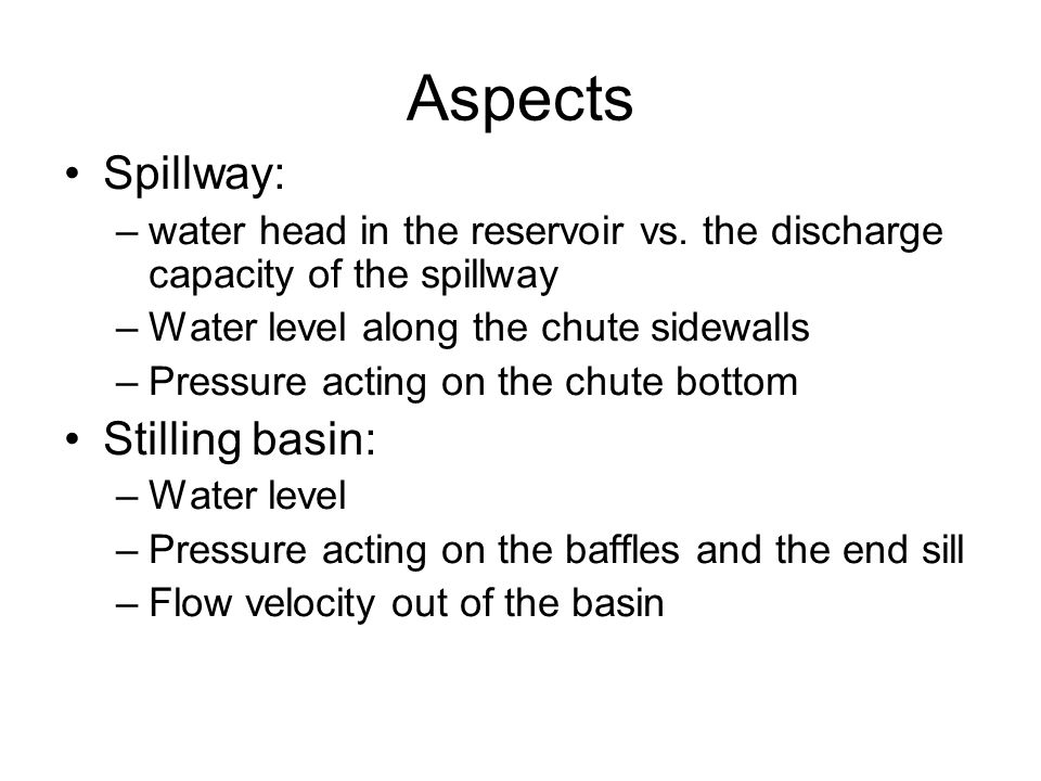 Aspects Spillway: Stilling basin: