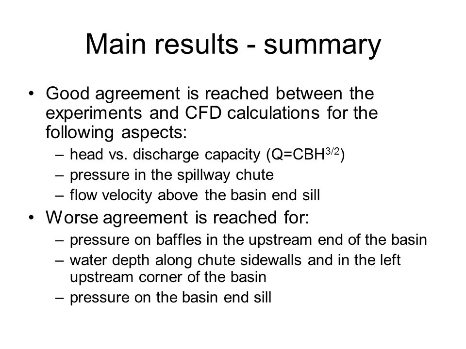 Main results - summary Good agreement is reached between the experiments and CFD calculations for the following aspects: