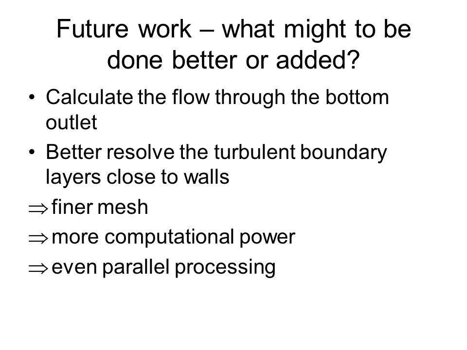 Future work – what might to be done better or added