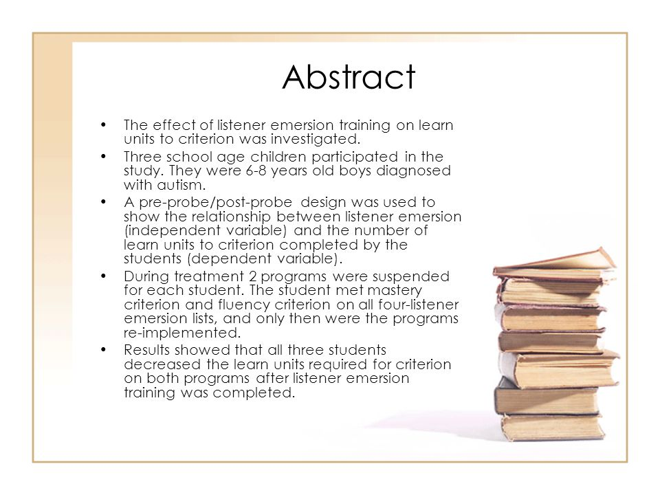 Abstract The effect of listener emersion training on learn units to criterion was investigated.