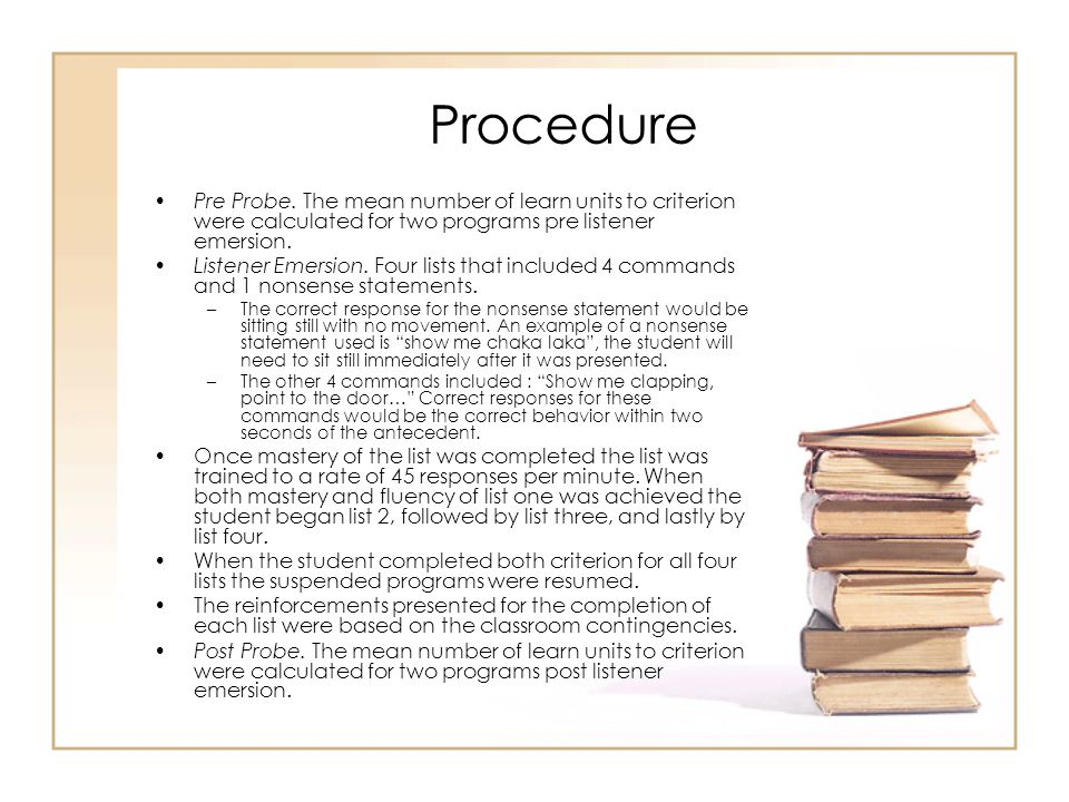 Procedure Pre Probe. The mean number of learn units to criterion were calculated for two programs pre listener emersion.