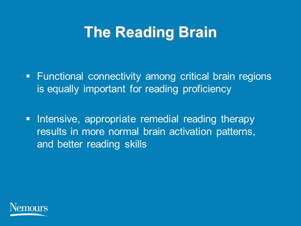 The Reading Brain Functional connectivity among critical brain regions is equally important for reading proficiency.