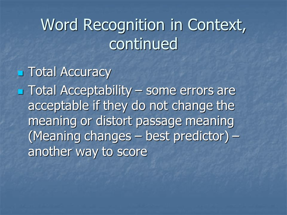 Word Recognition in Context, continued