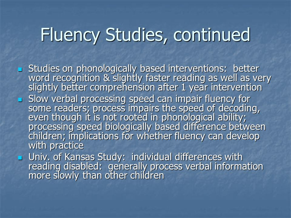 Fluency Studies, continued