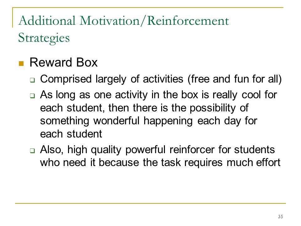 Additional Motivation/Reinforcement Strategies
