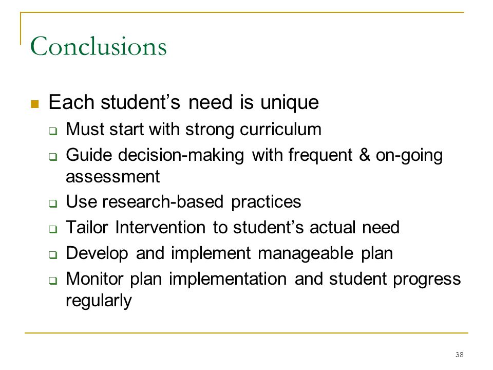 Conclusions Each student's need is unique