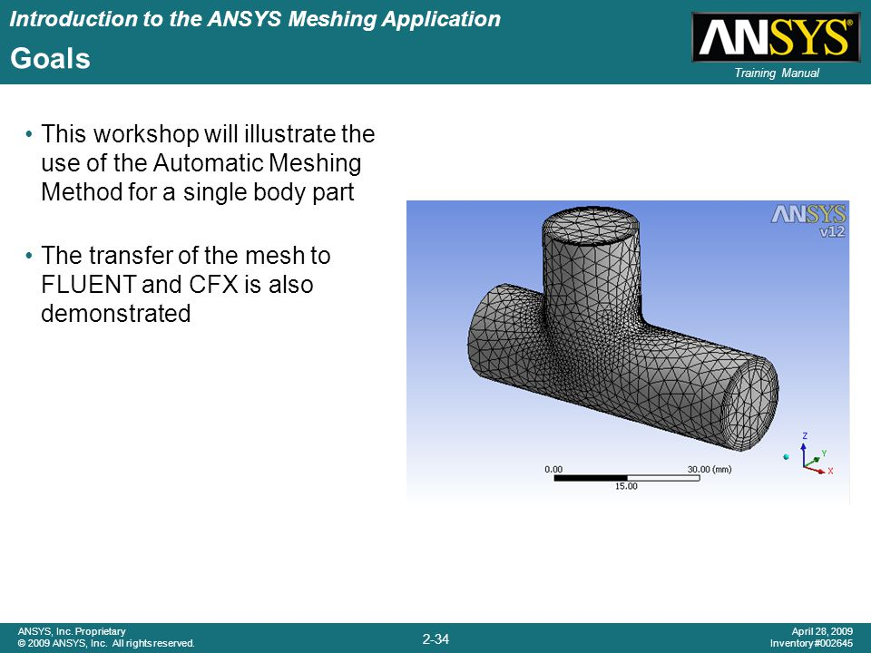 Goals This workshop will illustrate the use of the Automatic Meshing Method for a single body part.