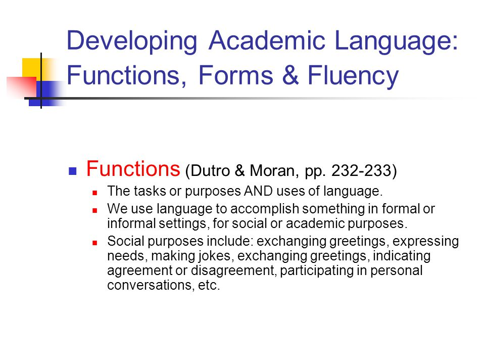 Developing Academic Language: Functions, Forms & Fluency