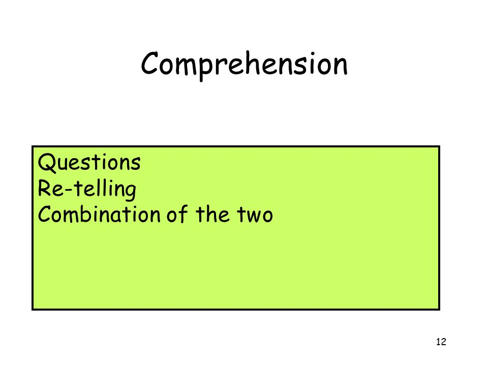 Comprehension Questions Re-telling Combination of the two
