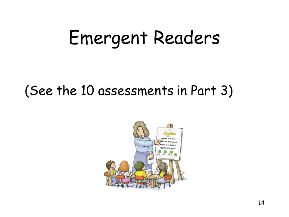 Emergent Readers (See the 10 assessments in Part 3)