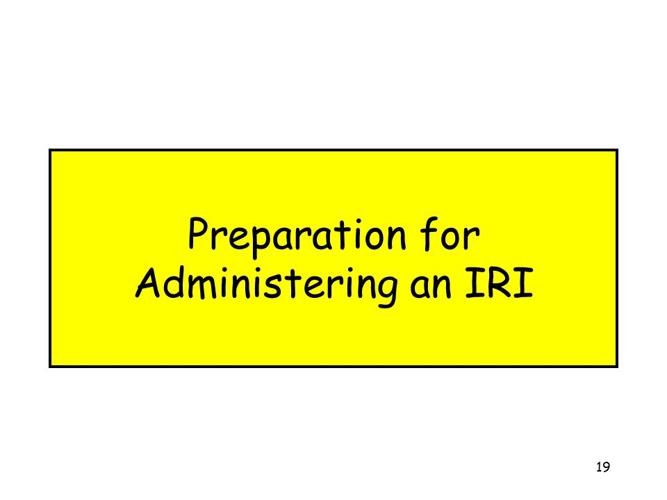 Preparation for Administering an IRI