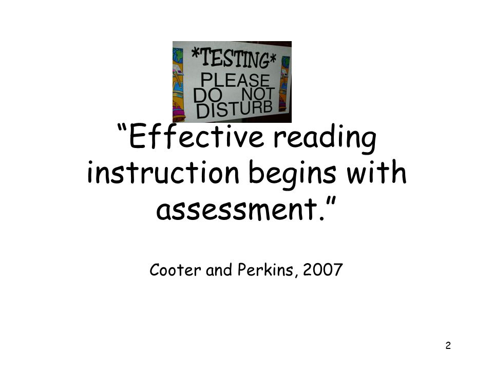 Effective reading instruction begins with assessment.