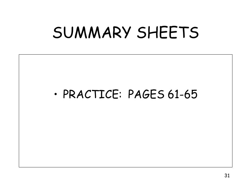 SUMMARY SHEETS PRACTICE: PAGES 61-65