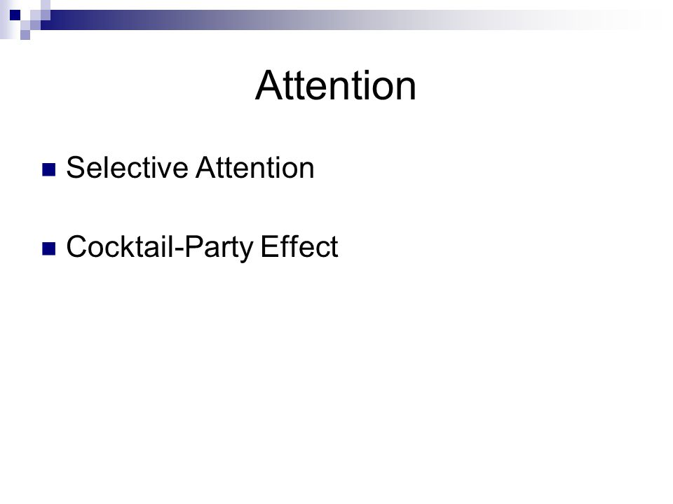Attention Selective Attention Cocktail-Party Effect